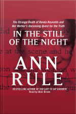 In The Still Of The Night: The Strange Death Of Ronda Reynolds And Her Mothers Unceasing Quest For The Truth [abridged]