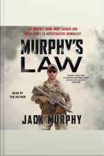 Murphys Law: My Journey From Army Ranger And Green Beret To Investigative Journalist
