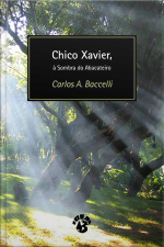 Chico Xavier, à Sombra do Abacateiro