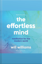 The Effortless Mind: Meditation For The Modern World