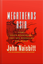 Megatrends Asia: Eight Asian Megatrends That Are Reshaping Our World [abridged]