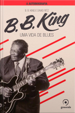 B.B.King: Uma vida de blues