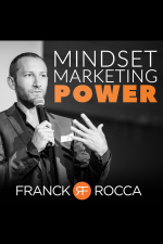 Mindset  Marketing Power Avec Franck Rocca