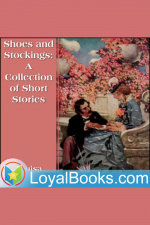 Shoes And Stockings: A Collection Of Short Stories By Louisa May Alcott