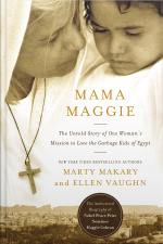 Mama Maggie: The Untold Story Of One Womans Mission To Love The Forgotten Children Of Egypts Garbage Slums