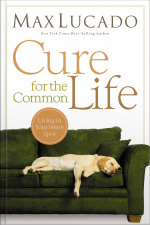 Cure For The Common Life [abridged]