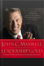 Leadership Gold: Lessons Ive Learned From A Lifetime Of Leading [abridged]