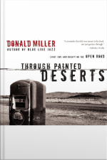 Through Painted Deserts: Light, God, And Beauty On The Open Road [abridged]