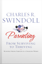Parenting: From Surviving To Thriving [abridged]