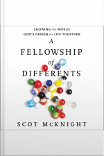 A Fellowship Of Differents: Showing The World Gods Design For Life Together