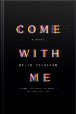 Come With Me: A Novel