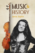 Music And History - Janis Joplin