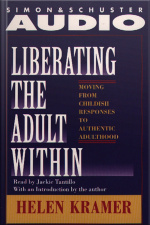 Liberating The Adult Within Moving From Childish Responsibility [abridged]