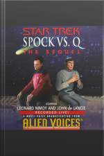 Star Trek: Spock Vs Q: The Sequel: The Sequel [abridged]