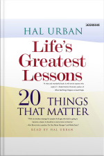 Lifes Greatest Lessons: 20 Things That Matter [abridged]