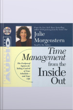 Time Management From The Inside Out [abridged]