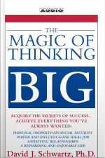 The Magic Of Thinking Big [abridged]
