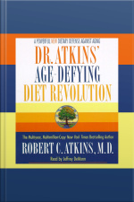 Dr. Atkins Age-defying Diet Revolution: Natures Answer To Drugs [abridged]