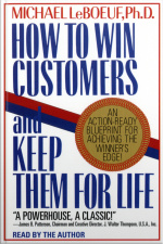 How To Win Customers And Keep Them For Life: An Action-ready Blueprint For Achieving The Winners Edge! [abridged]