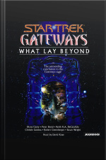 Gateways Book Seven: What Lay Beyond [abridged]