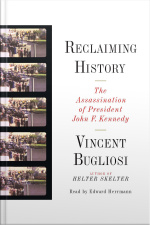 Reclaiming History: The Assassination Of President John F. Kennedy [abridged]