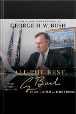 All The Best, George Bush: My Life In Letters And Other Writings [abridged]