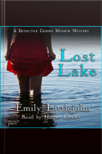 Lost Lake: A Detective Gemma Monroe Mystery, Book Three