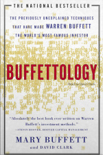 Buffettology: The Previously Unexplained Techniques That Have Made Warren Buffett Americans Most Famous Investor [abridged]