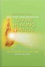 Divine Healing Hands: Experience Divine Power To Heal You, Animals, And