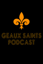 Geaux Saints Podcast
