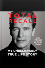 Total Recall: My Unbelievably True Life Story [abridged]