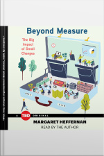 Beyond Measure: The Big Impact Of Small Changes