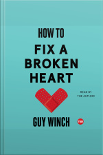 How To Fix A Broken Heart