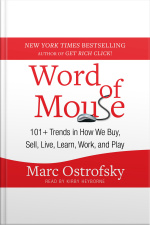 Word Of Mouse: 101+ Trends In How We Buy, Sell, Live, Learn, Work, And Play