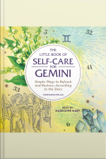 The Little Book Of Self-care For Gemini: Simple Ways To Refresh And Restore—according To The Stars