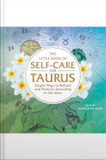 The Little Book Of Self-care For Taurus: Simple Ways To Refresh And Restore—according To The Stars