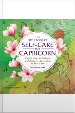 The Little Book Of Self-care For Capricorn: Simple Ways To Refresh And Restore—according To The Stars