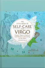 The Little Book Of Self-care For Virgo: Simple Ways To Refresh And Restore—according To The Stars