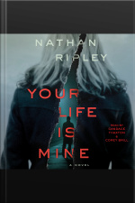 Your Life Is Mine: A Novel