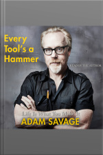 Every Tools A Hammer: Life Is What You Make It