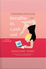Breathe In, Cash Out: A Novel