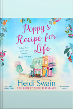Poppys Recipe For Life: Treat Yourself To The Gloriously Uplifting New Book From The Sunday Times Bestselling Author!