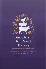 Buddhism For Meat Eaters: Simple Wisdom For A Kinder World