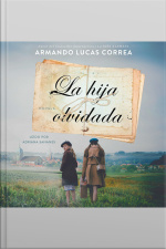 La Hija Olvidada (daughters Tale Spanish Edition): Novela