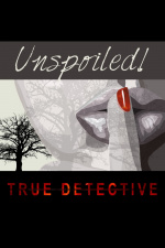 Unspoiled! True Detective