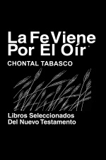 Chontal, Tabasco Biblia (libros Del Nuevo Testamento) - Chontal, Tabasco Bible (books Of New Testament)