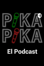 Pika Pika El Podcast
