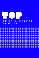 Top: Temo  Oliver Podcast