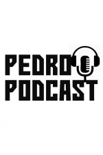 Pedro Podcast