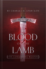 Blood of the Lamb : The Conquering Weapon